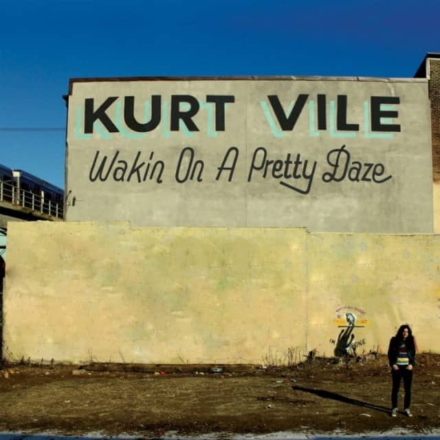 Kurt Vile Wakin On A Pretty Daze 640x640 Musical Pairings: Kurt Vile   Wakin On A Pretty Daze