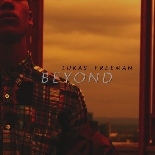 Lukas Freeman - Beyond
