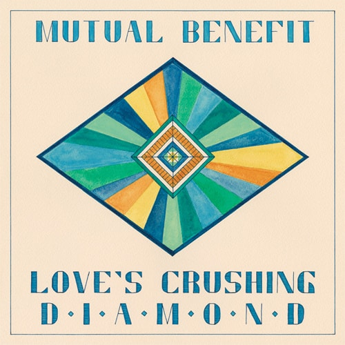 Mutual Benefit Musical Pairings: Mutual Benefit   Loves Crushing Diamond