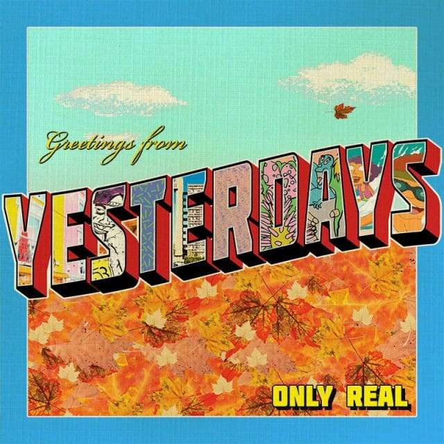 Only Real - Yesterdays