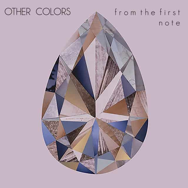 Other Colors - From The First Note