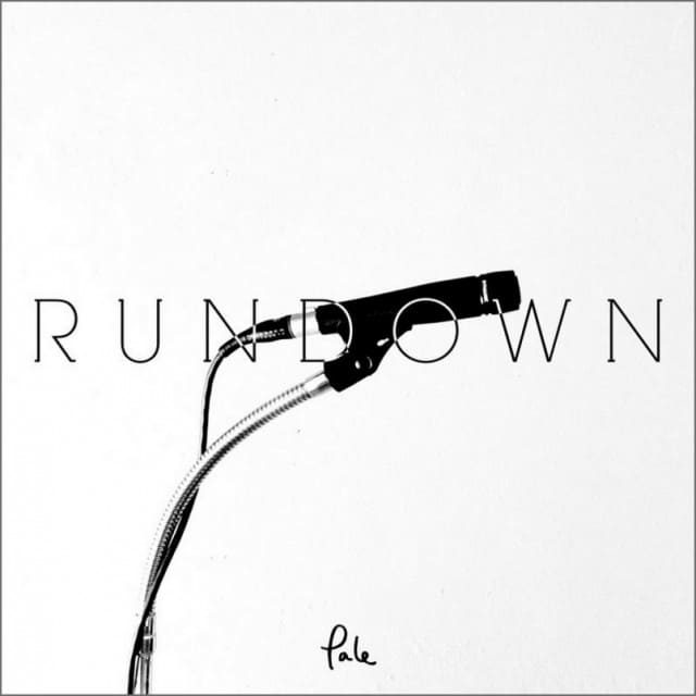 Pale - Rundown