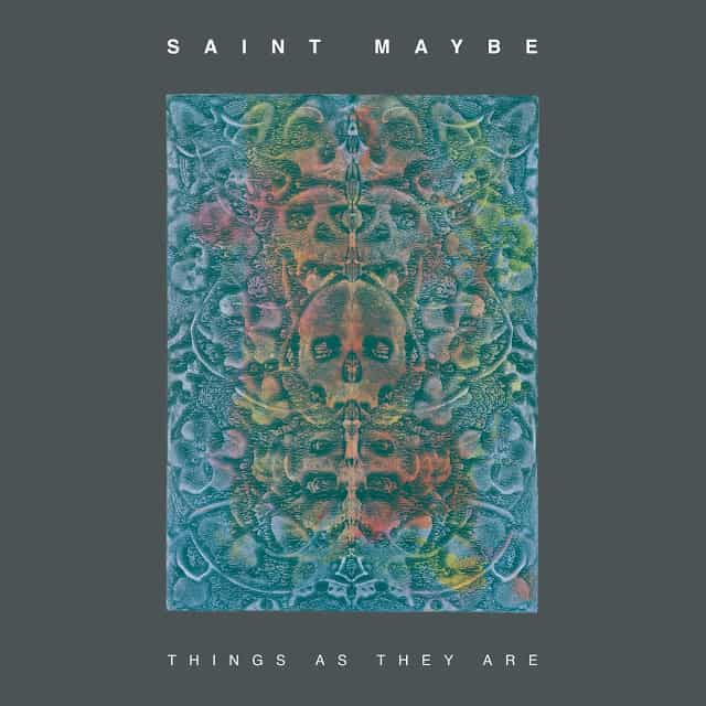 Saint Maybe Things As They Are Exclusive Album Premiere: Saint Maybe   Things As They Are