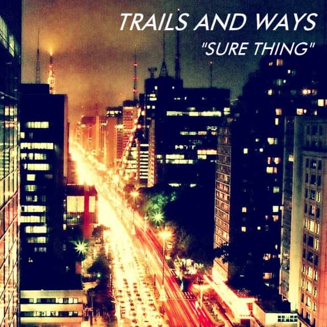 Sure Thing Aligned 3 3 640x640 TK014: TRAILS AND WAYS   Nunca / Sure Thing (Miguel Cover)