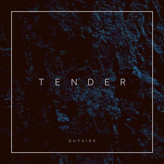TENDER - Outside single cover art