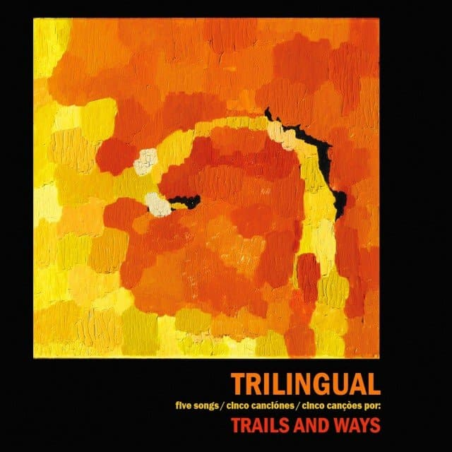 TRAILS AND WAYS - Trilingual EP
