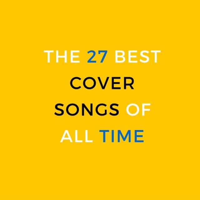The 27 Best Cover Songs Of All time