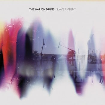 The War on Drugs Slave Ambient Album Cover 350x350 Musical Pairings: The War On Drugs   Slave Ambient