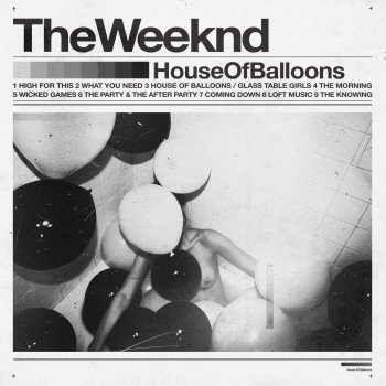 TheWeeknd HouseOfBalloons 350x350 Musical Pairings: The Weeknd   House of Balloons