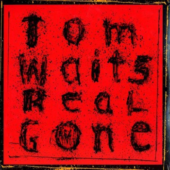 Tom Waits Real Gone