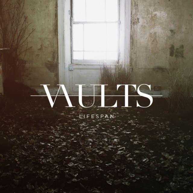 Vaults - Lifespan art