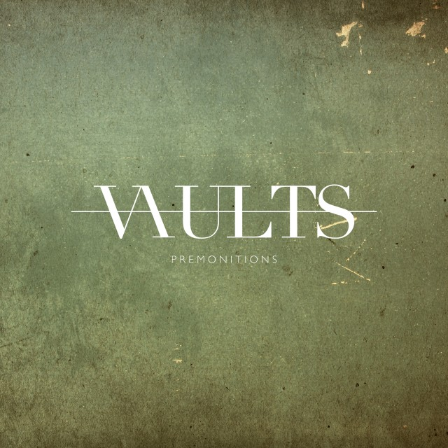 Vaults - Premonitions art