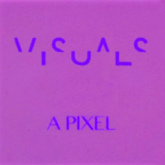 Visuals - A Pixel