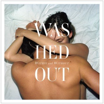 WashedOut 350x350 Musical Pairings: Washed Out   Within and Without