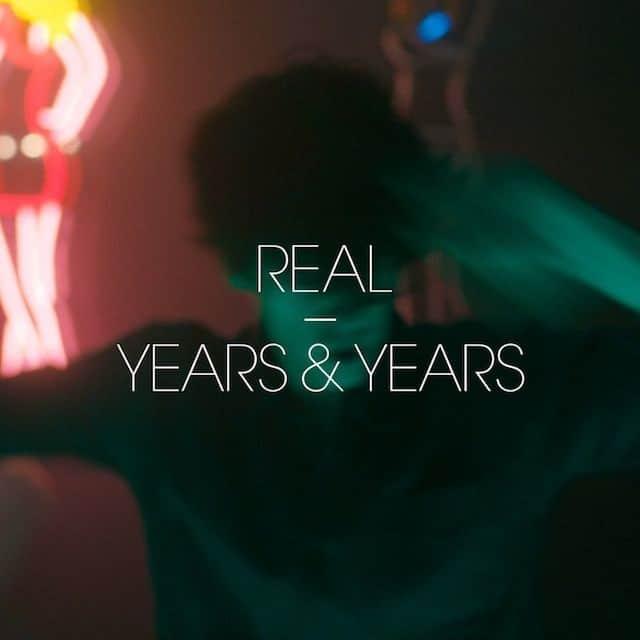 Years-Years-Real