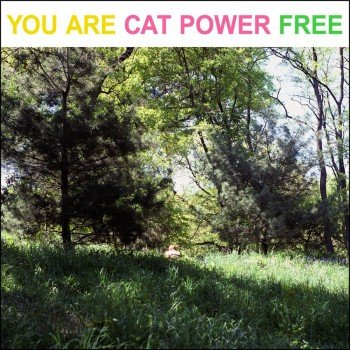 cat-power-you are free