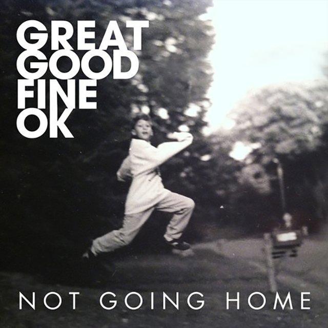 great-good-fine-ok-not-going-home