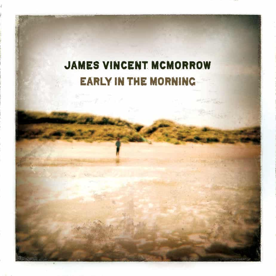 james mcmorrow early in the morning Musical Pairings: James Vincent McMorrow – Early In The Morning