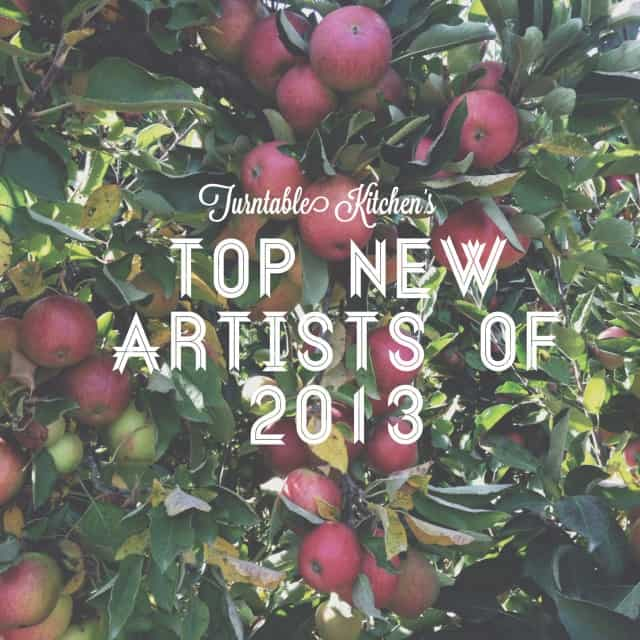 Turntable Kitchen's Top New Artists of 2013