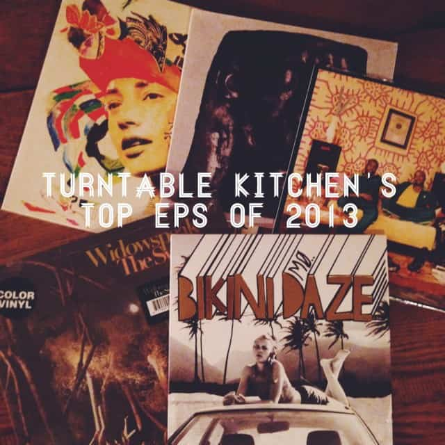 Turntable Kitchen's Top EPs of 2013