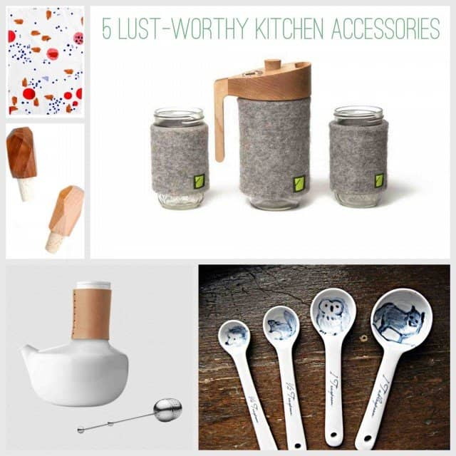 5 Lust-Worthy Kitchen Accessories