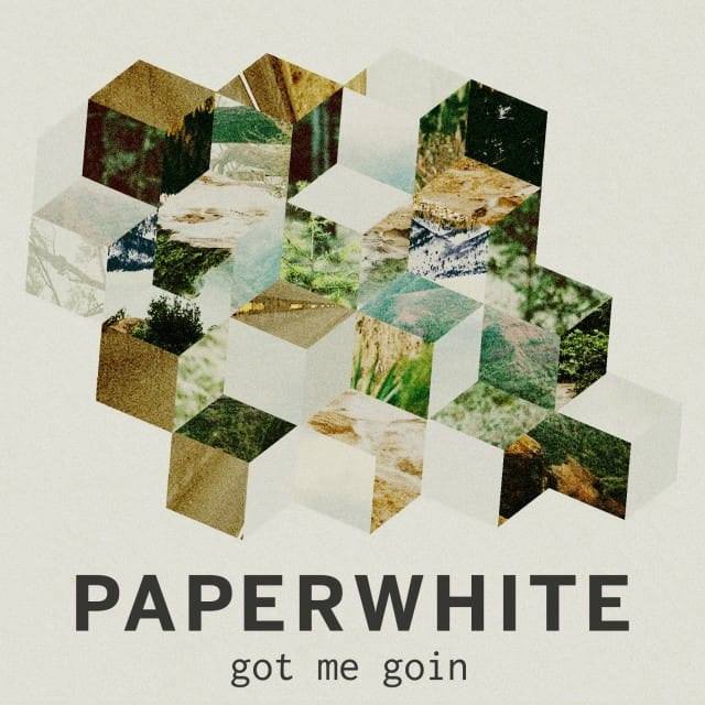 Paperwhite - Got Me Goin