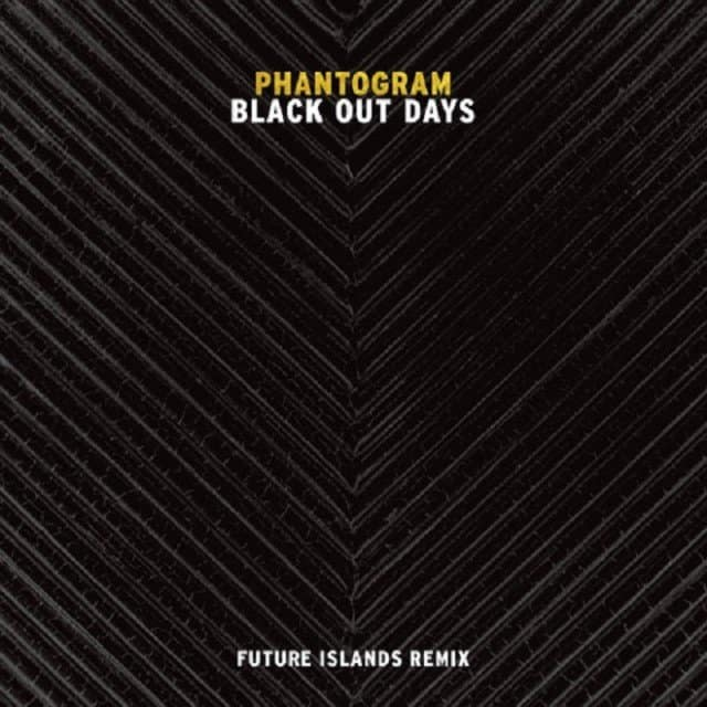 phantogram-black-out-days-future-islands-remix-00
