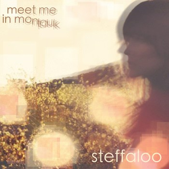 steffaloo Musical Pairings: Steffaloo   Meet Me In Montauk
