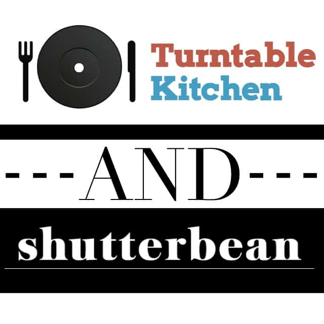 Turntable Kitchen: Turntable Kitchen Teams Up With Shutterbean For The March