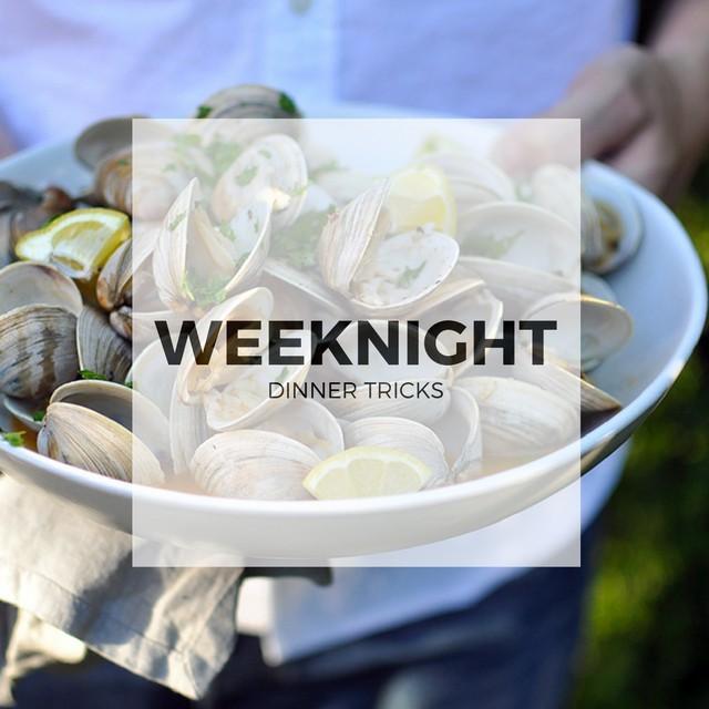 Weeknight Dinner Tricks